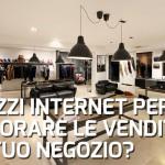 Hai un negozio? Ecco come puoi usare internet a costo zero per cercare di migliorare le vendite