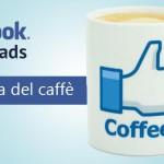 Facebook ADS: Mi piace al costo di un caffè