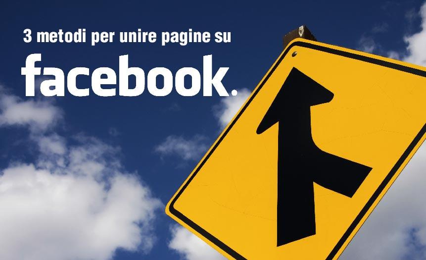 3 metodi per unire pagine su Facebook