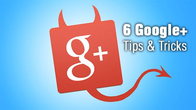 6 Consigli Utili per Google+