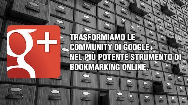 Trasformiamo le community di Google+ nel più potente strumento di bookmark online