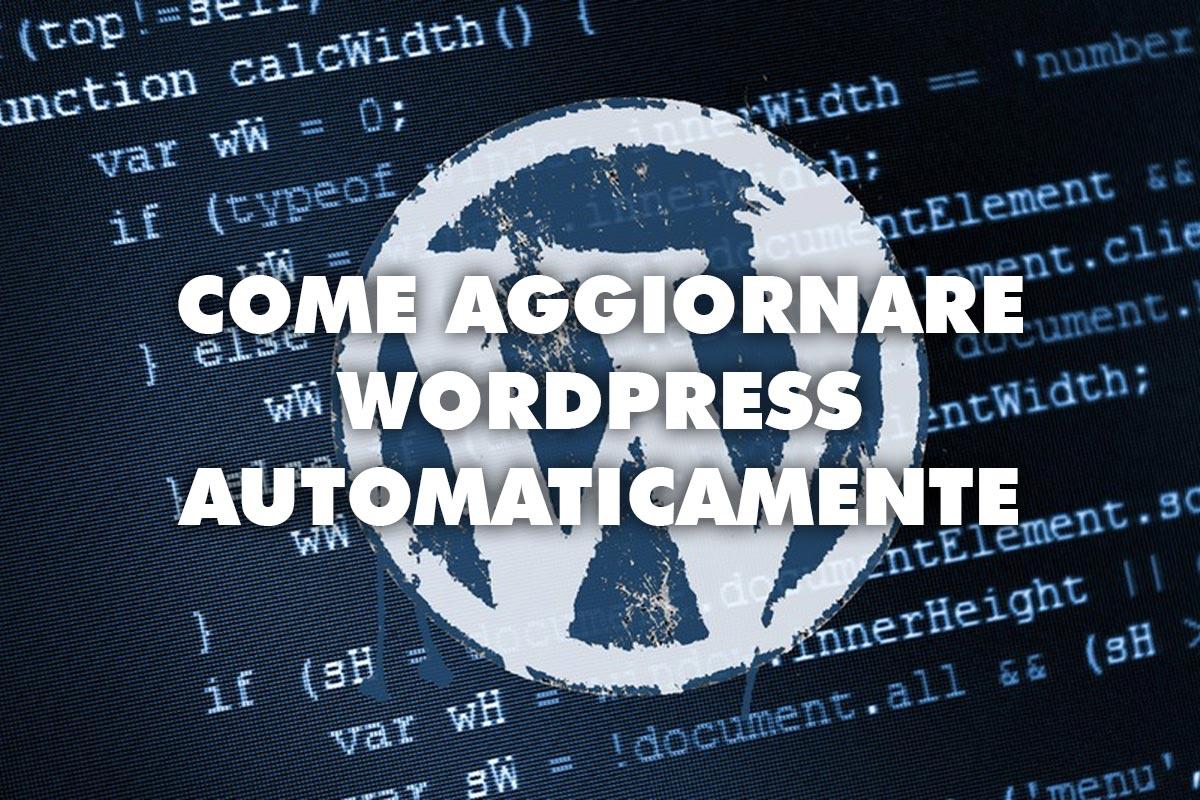 Come aggiornare WordPress in automatico