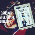 9 Consigli per migliorare il tuo blog